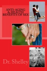 Anti-Aging & Health Benefits of Sex: Doctoral Dissertation