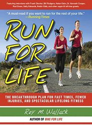 Run for Life: The Injury-Free, Anti-Aging, Super-Fitness Plan to Keep You Running to 100