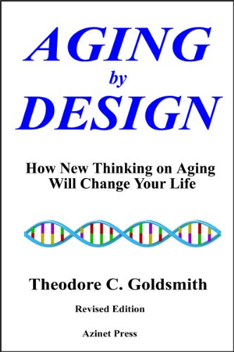 Aging by Design: How New Thinking on Aging Will Change Your Life