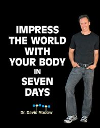 Impress The World With Your Body in SEVEN DAYS!