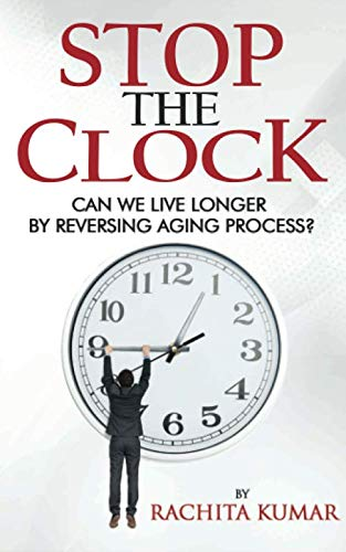 Stop The Clock: Can We Live Longer by Reversing Aging Process? (Anti-aging)