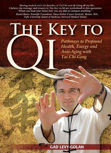 The Key to Qi – Pathways to profound health, energy and Anti-aging, with Tai Chi Gong