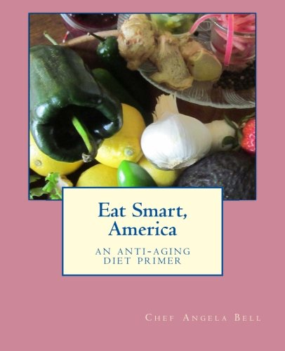 Eat Smart, America: an anti-aging diet primer