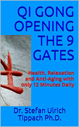 QI GONG OPENING THE 9 GATES:  Health, Relaxation and Anti-Aging with only 12 Minutes Daily