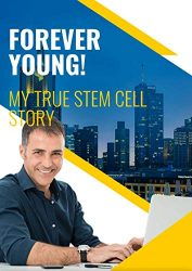 FOREVER YOUNG: My Stem Cell Story