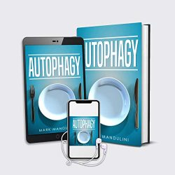 Autophagy: The ultimate beginner's guide for fast weight loss, reducing food inflammation, living a healthy lifestyle, burning fat, anti-aging through healthy diets.