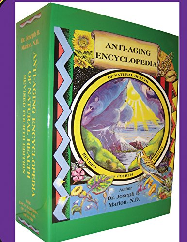 Anti-Aging Encyclopedia of Natural Health: Fourth Edition