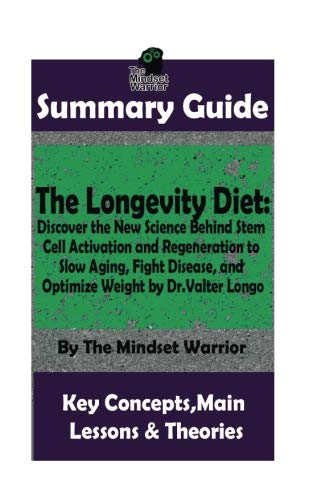 SUMMARY: The Longevity Diet: Discover the New Science Behind Stem Cell Activation and Regeneration to Slow Aging, Fight Disease, and Optimize Weight: … Weight Loss, Autoimmune Disease, Alzheimer's)