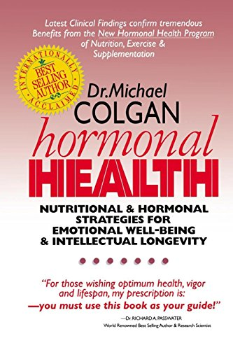 Hormonal Health: Nutritional & Hormonal Strategies for Emotional Well-Being & Intellectual Longevity