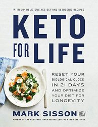 Keto for Life: Reset Your Biological Clock in 21 Days and Optimize Your Diet for Longevity
