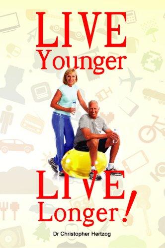 Live Younger, Live Longer!