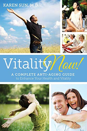 51ubGb6oUuL1 - Vitality Now! A Complete Anti-aging Guide to Enhance your Health and Vitality