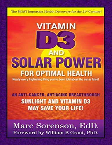 Vitamin D3 and Solar Power for Optimal Health: An Anti-Cancer, Antiaging Breakthrough