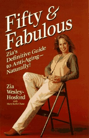 Fifty & Fabulous: Zia's Definitive Guide to Anti-Aging – Naturally