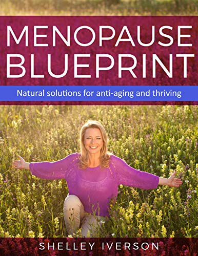Menopause Blueprint: Natural Solutions for anti-aging and thriving