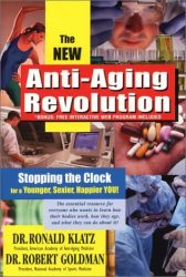 New Anti-Aging Revolution: Stop the Clock: Time Is on Your Side for a Younger, Stronger, Happier You by Dr Ronald Klatz (2003-01-01)