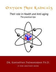 Oxygen Free Radicals Their role in Health and Anti-aging The practical tips