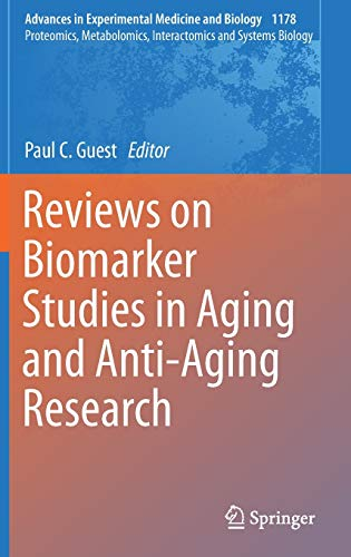 Reviews on Biomarker Studies in Aging and Anti-Aging Research (Advances in Experimental Medicine and Biology)