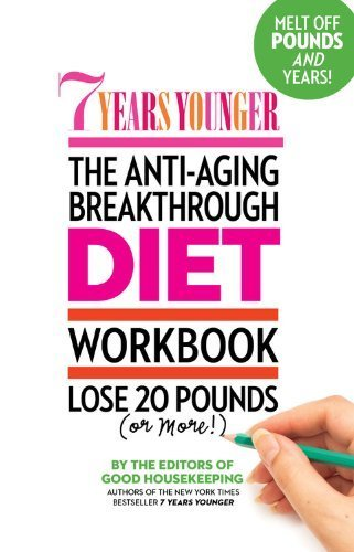 7 Years Younger The Anti-Aging Breakthrough Diet WorkEditors of Good Housekeeping (2013) Paperback