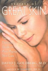 Secrets of Great Skin: The Definitive Guide to Anti-Aging Skin Care