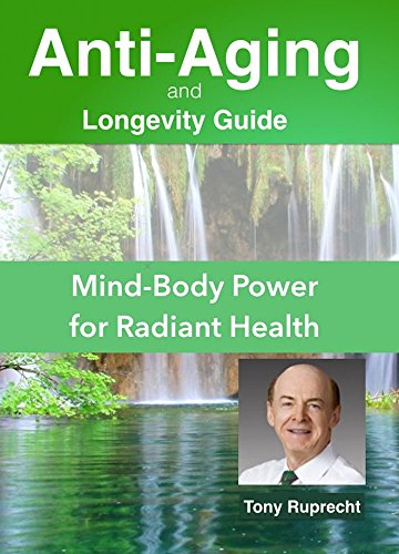 Anti-Aging and Longevity Guide:: Mind-Body Power for Radiant Health (Anti Aging)