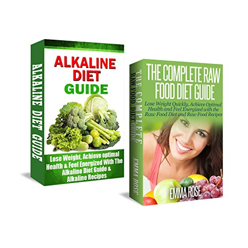 Alkaline Diet & Raw Food Diet Box Set: Lose Weight Quickly, Achieve Optimal Health, and Feel Energized (anti inflammatory diet, anti aging diet, raw food, … diet, wheat belly diet, weight loss tips)