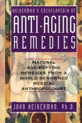 Heinerman's Encyclopedia of Anti-Aging Remedies