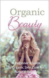 Organic Beauty: Your Best Anti Aging Method