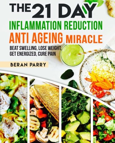 The 21 Day Inflammation Reduction Anti-Aging Miracle