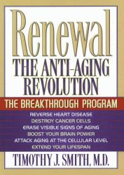 Renewal the Anti-Aging Revolution: The Breakthrough Program