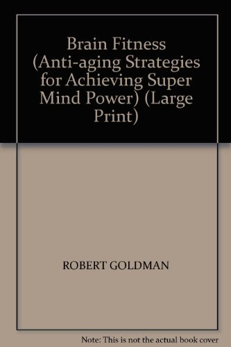 Brain Fitness (Anti-aging Strategies for Achieving Super Mind Power) (Large Print)