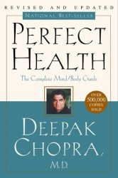 Perfect Health–Revised and Updated: The Complete Mind Body Guide