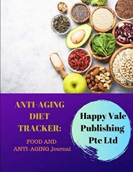 Anti-Aging Diet Tracker: Food and Anti-Aging Journal