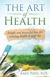 The Art of Health: Simple and Powerful Keys for Creating Health in Your Life
