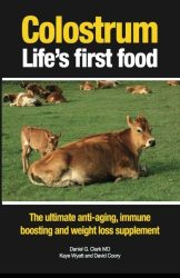 Colostrum Life's first food: The ultimate anti-aging, immune boosting and weight loss supplement