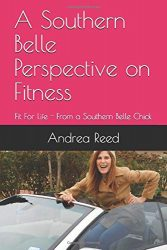 A Southern Belle Perspective on Fitness: Fit For Life – From a Southern Belle Chick (Fitness and Health)