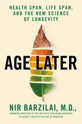 Age Later: Health Span, Life Span, and the New Science of Longevity