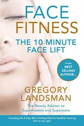 Face Fitness: The 10 Minute Face Lift